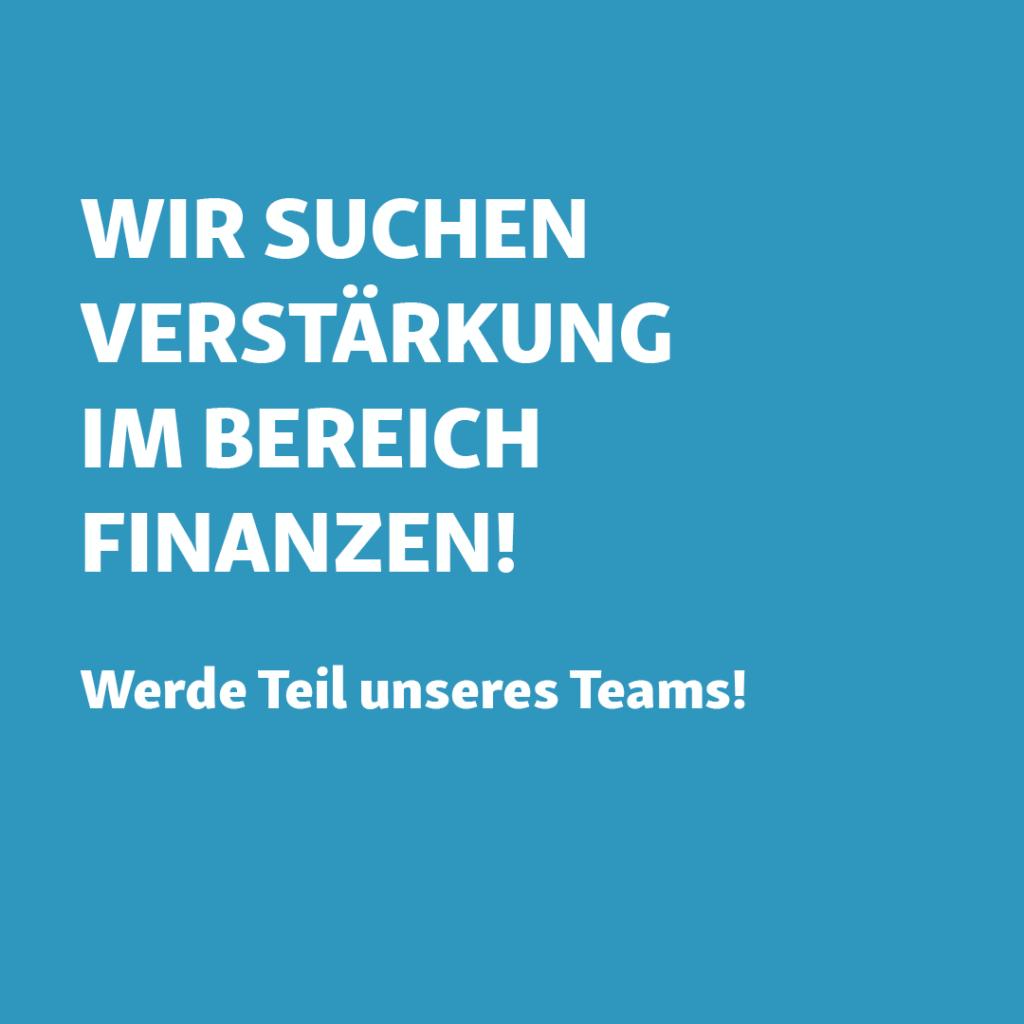 Wir suchen Verstärkung im Bereich Finanzen